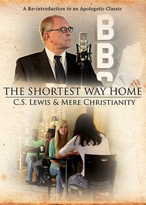 Shortest Way Home: C.S. Lewis & Mere Christianity