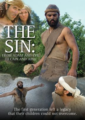 Sin, The: From Adam and Eve to Cain and Abel