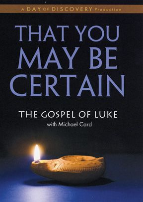 That You May Be Certain: Gospel of Luke