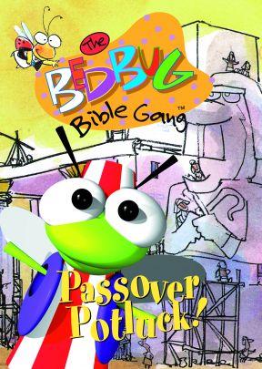 The Bedbug Bible Gang: Passover Potluck!