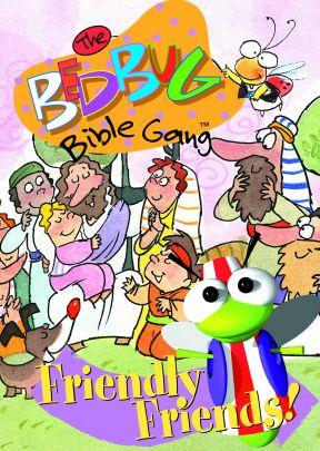The Bedbug Bible Gang: Friendly Friends!