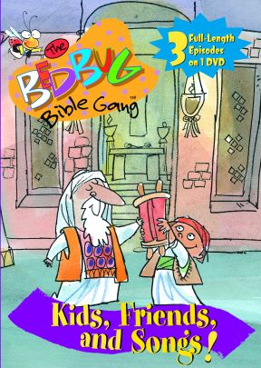 The Bedbug Bible Gang: Kids, Friends And Songs!