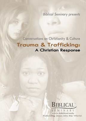 Trauma and Trafficking: A Christian Response - Part 1 - .MP4 Digital Download