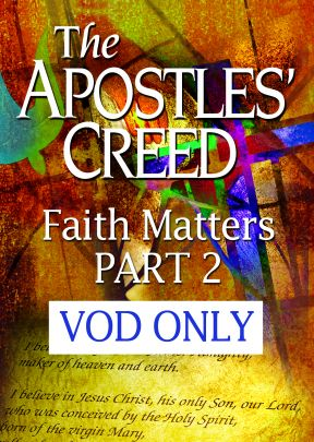 The Apostles' Creed: Faith Matters - Part 2 - .MP4 Digital Download