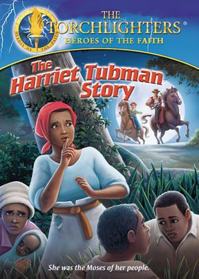 Torchlighters: Harriet Tubman