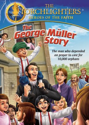 Torchlighters - George Muller
