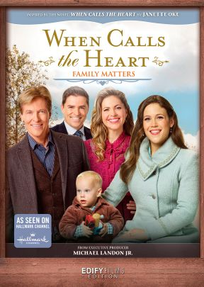 When Calls the Heart: Family Matters