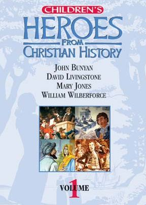 Children's Heroes From Christian History: Vol. I