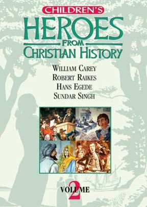 Children's Heroes From Christian History: Vol. II