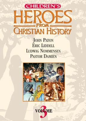 Children's Heroes From Christian History: Vol. III