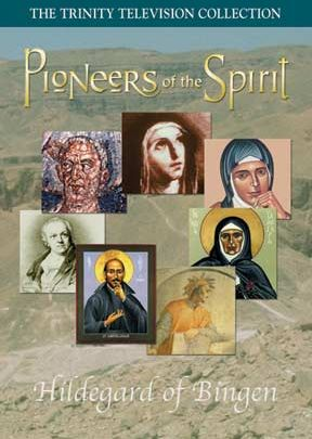 Pioneers of the Spirit: Hildegard of Bingen